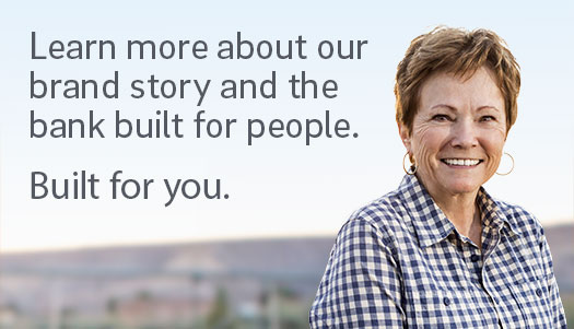 Learn more about our brand story and the bank built for people. Built for you.